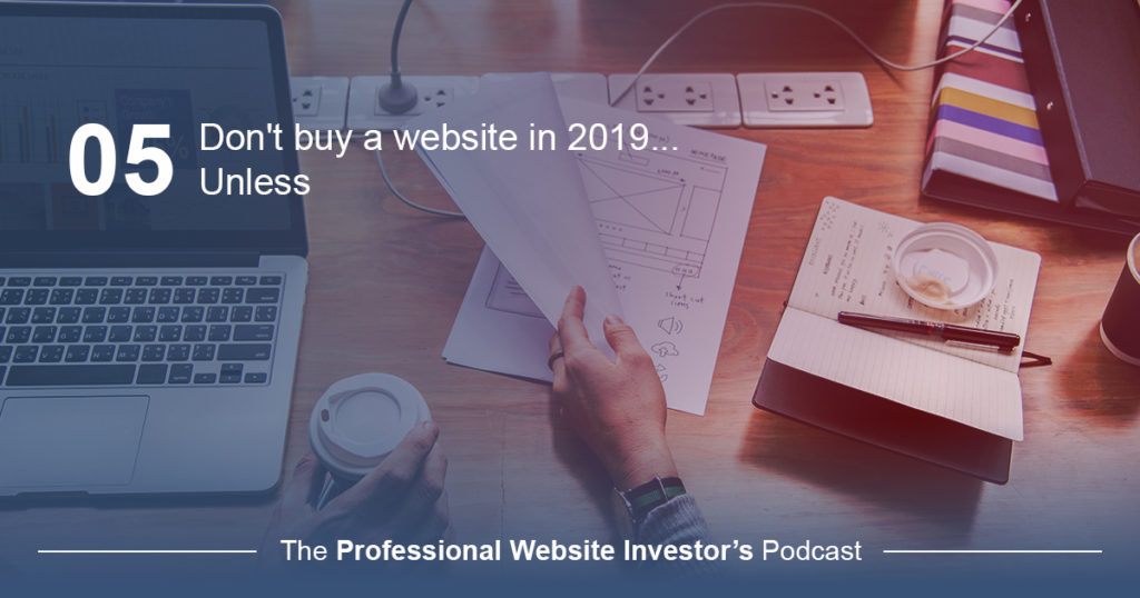 Don't Buy a Website in 2019...Unless