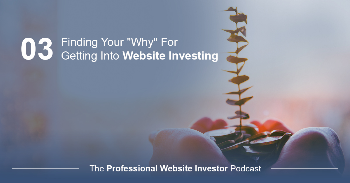 """Finding Your """"Why"""" for Becoming a Website Investor"""