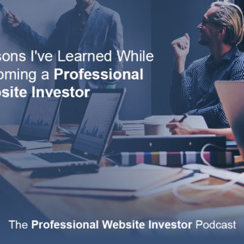 Lessons I've Learned While Becoming A Professional Website Investor