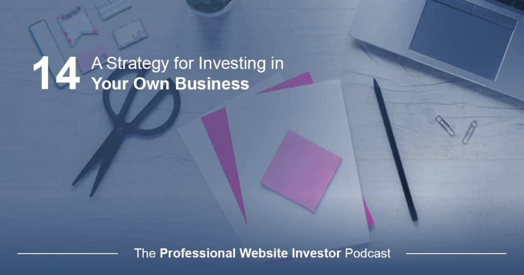 A Strategy for Investing in Your Own Business