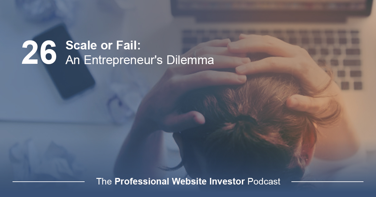 Scale or Fail: An Entrepreneur's Dilemma
