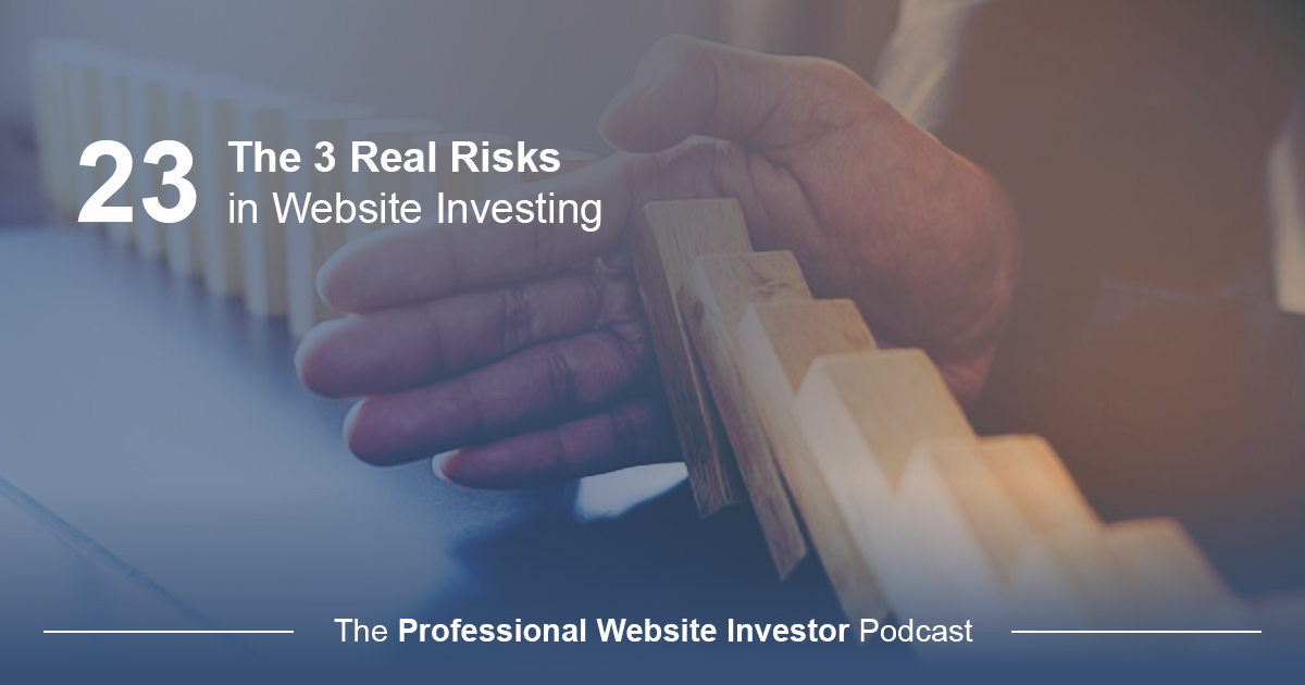 The 3 Real Risks in Website Investing