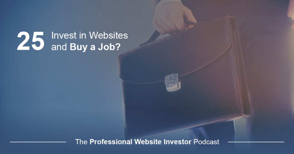 Invest in Websites and Buy a Job?